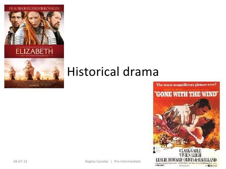 Historical drama04-07-12      Regina Canelas   Pre-Intermediate   11