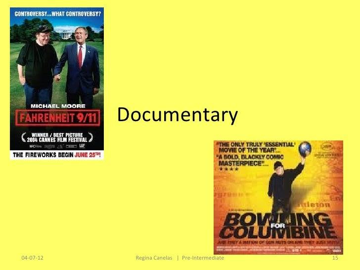 Documentary04-07-12    Regina Canelas   Pre-Intermediate   15