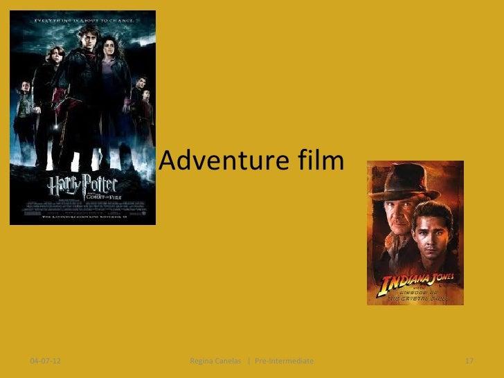 Adventure film04-07-12     Regina Canelas   Pre-Intermediate   17