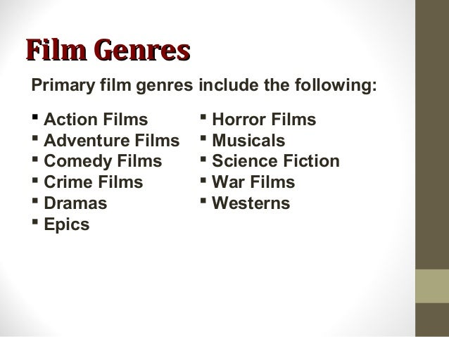 film genres There is a phenomenal depth to the number of film genres that exist fortunately, most of them can be condensed into ten unique genres filmsiteorg h.