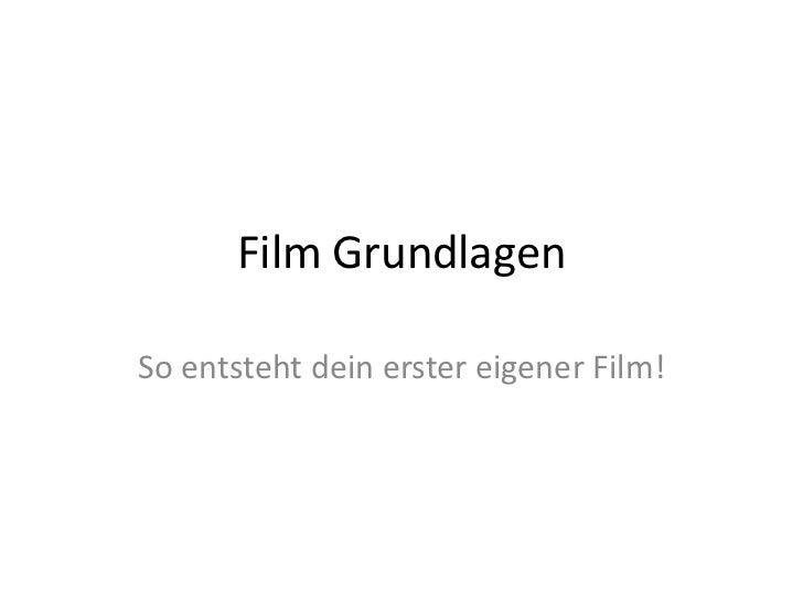 Film GrundlagenSo entsteht dein erster eigener Film!