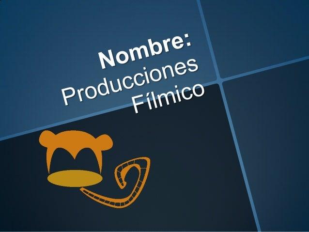Misión Productora Fílmicorealizará distintasproduccionesinnovadoras ycreativas con el fin deentregar productosúnicos para...
