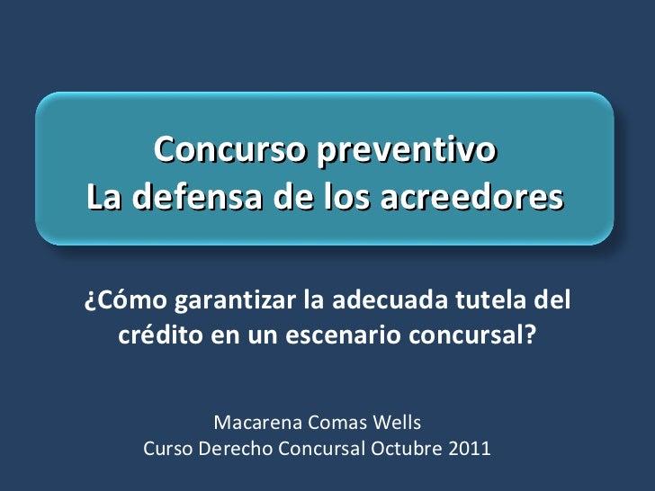 ¿Cómo garantizar la adecuada tutela del crédito en un escenario concursal? Macarena Comas Wells Curso Derecho Concursal Oc...