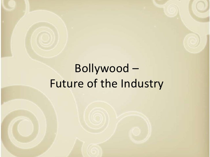 the indian film industry The historical, political and cultural changes in india, as seen through the eyes of  the film industry.