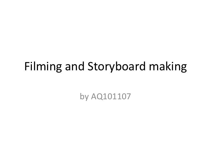 Filming and Storyboard making         by AQ101107