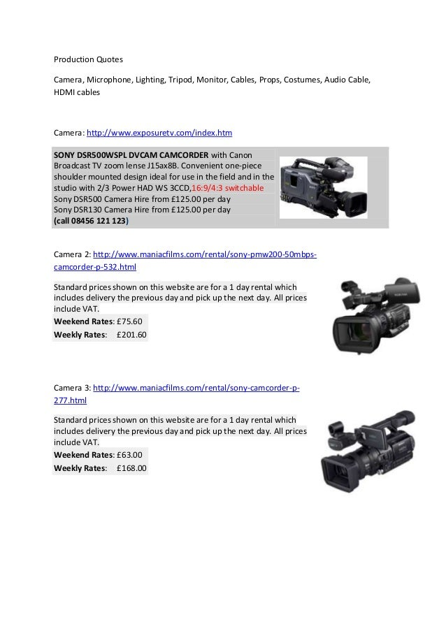 Production Quotes Camera, Microphone, Lighting, Tripod, Monitor, Cables, Props, Costumes, Audio Cable, HDMI cables Camera:...