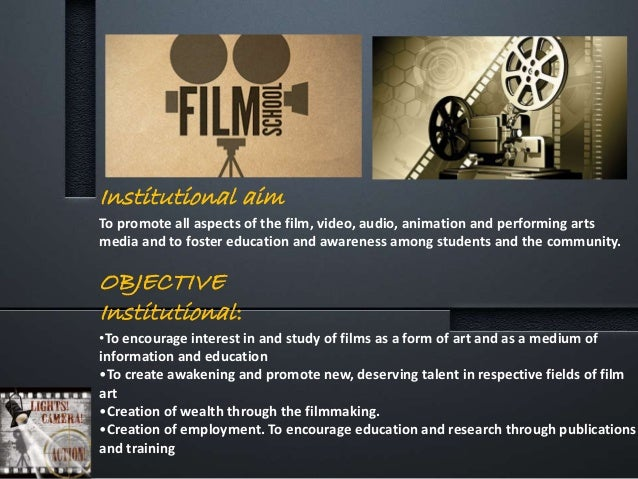 Institutional aim To promote all aspects of the film, video, audio, animation and performing arts media and to foster educ...