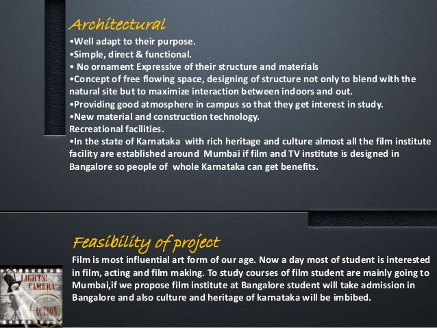 Feasibility of project Film is most influential art form of our age. Now a day most of student is interested in film, acti...