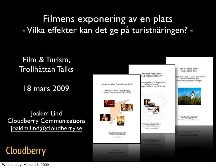 Filmens exponering av en plats           - Vilka effekter kan det ge på turistnäringen? -            Film & Turism,       ...