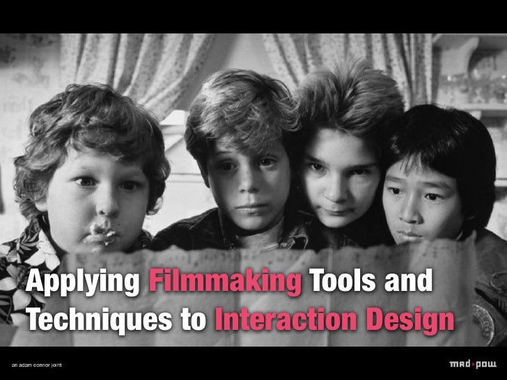 Applying Filmmaking Tools andTechniques to Interaction Design