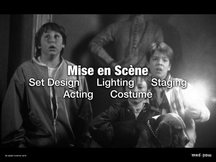 Mise en ScèneSet Design    Lighting  Staging       Acting    Costume