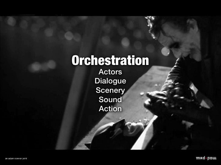 Orchestration    Actors   Dialogue   Scenery    Sound    Action