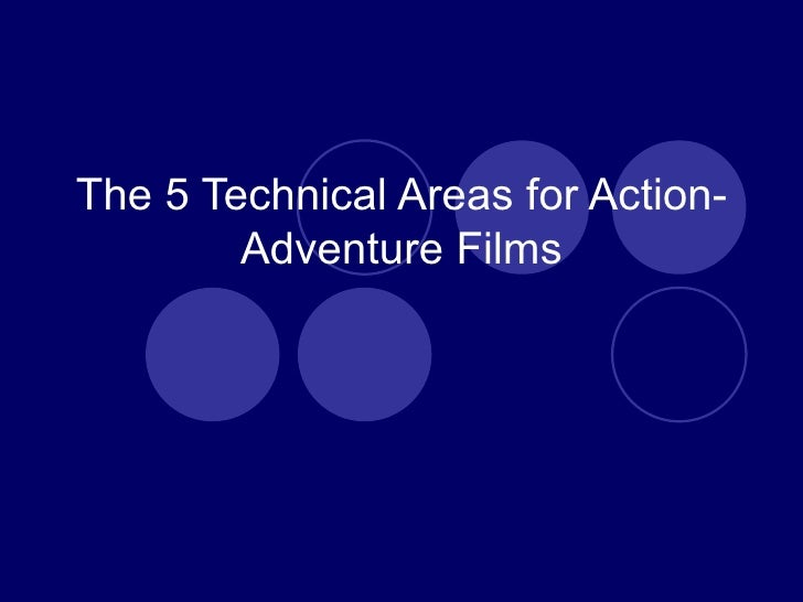 The 5 Technical Areas for Action- Adventure Films