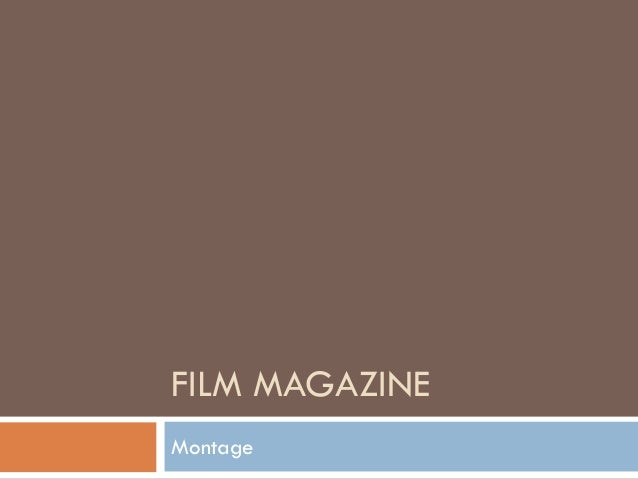 FILM MAGAZINE Montage