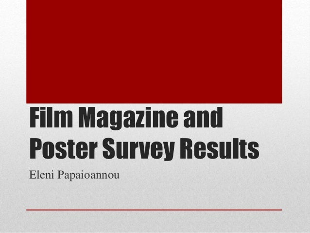 Film Magazine and Poster Survey Results Eleni Papaioannou