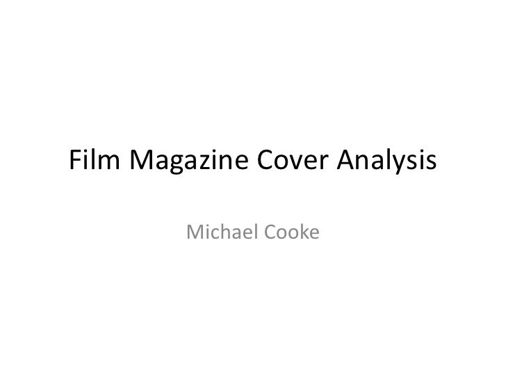 Film Magazine Cover Analysis<br />Michael Cooke<br />