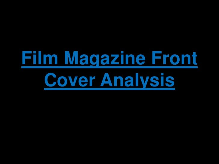 Film Magazine Front Cover Analysis<br />