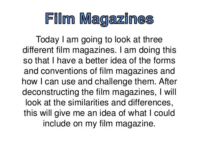 Today I am going to look at three different film magazines. I am doing this so that I have a better idea of the forms and ...