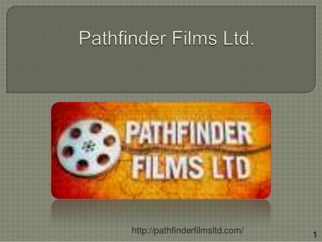 1http://pathfinderfilmsltd.com/