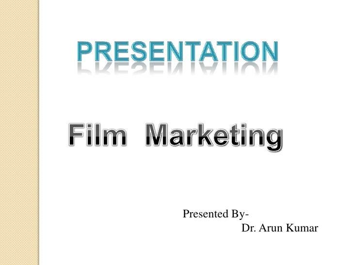Presented By-           Dr. Arun Kumar