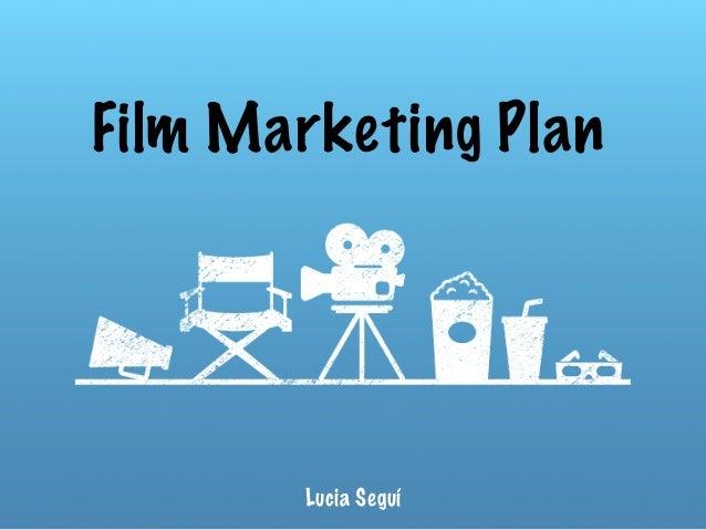 Film Marketing Plan Lucia Seguí