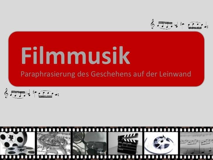 FilmmusikParaphrasierung des Geschehens auf der Leinwand