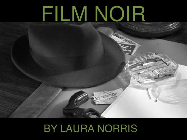 FILM NOIR<br />BY LAURA NORRIS<br />