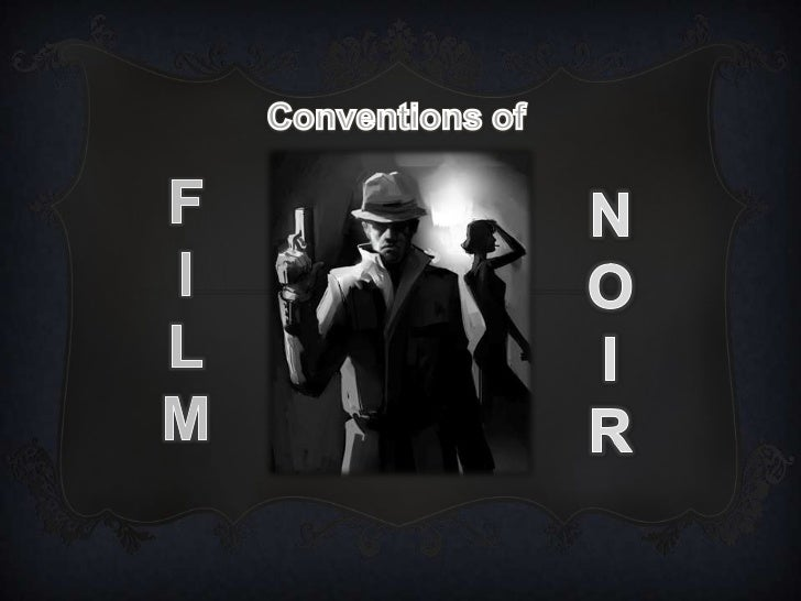 ICONOGRAPHY•   The typical location of a noir film is normally set in    abandoned areas, such as warehouses, alleyways, e...