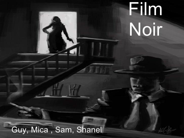 Film Noir Guy, Mica , Sam, Shanel