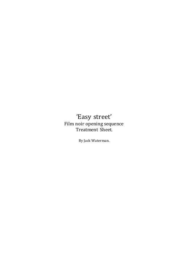 'Easy street'  Film noir opening sequence  Treatment Sheet.  By Jack Waterman.