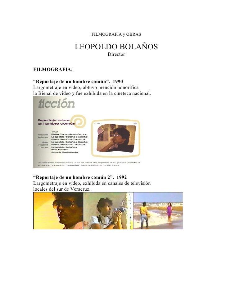 """FILMOGRAFÍA y OBRAS                       LEOPOLDO BOLAÑOS                                     Director  FILMOGRAFÍA:  """"Re..."""