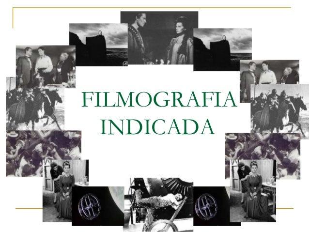 FILMOGRAFIA  INDICADA