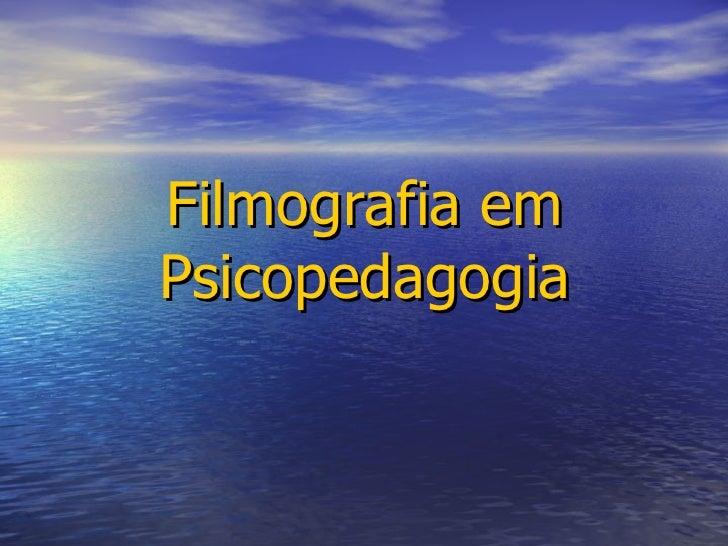 Filmografia em Psicopedagogia