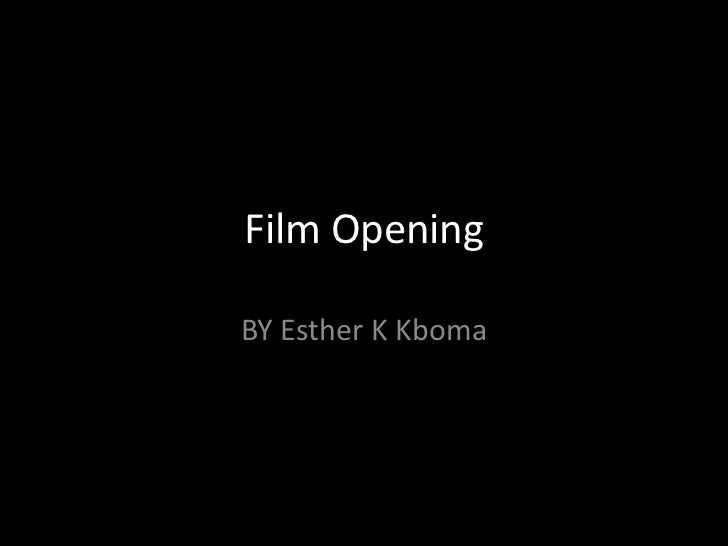 Film OpeningBY Esther K Kboma