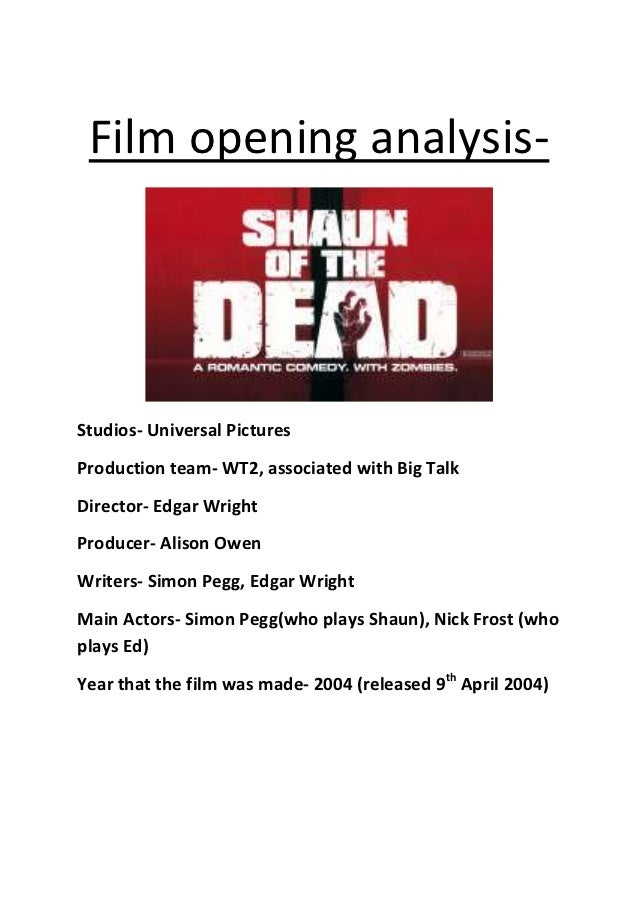 Film opening analysis-Studios- Universal PicturesProduction team- WT2, associated with Big TalkDirector- Edgar WrightProdu...