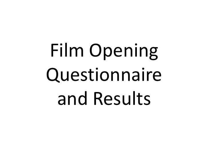 Film Opening Questionnaire and Results<br />