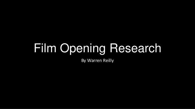 Film Opening Research By Warren Reilly