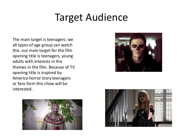 Target Audience The main target is teenagers; we all types of age group can watch this. our main target for the film openi...