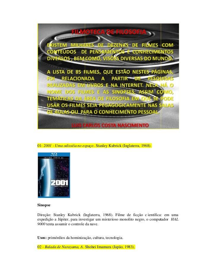 01- 2001 - Uma odisséia no espaço. Stanley Kubrick (Inglaterra, 1968).SinopseDireção: Stanley Kubrick (Inglaterra, 1968). ...