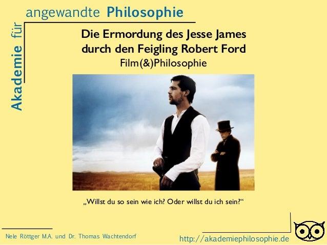 Die Ermordung des Jesse James durch den Feigling Robert Ford Film(&)Philosophie Akademiefür http://akademiephilosophie.de ...
