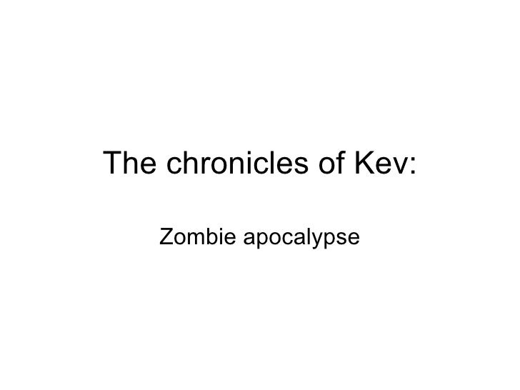 The  chronicles of Kev: Zombie apocalypse