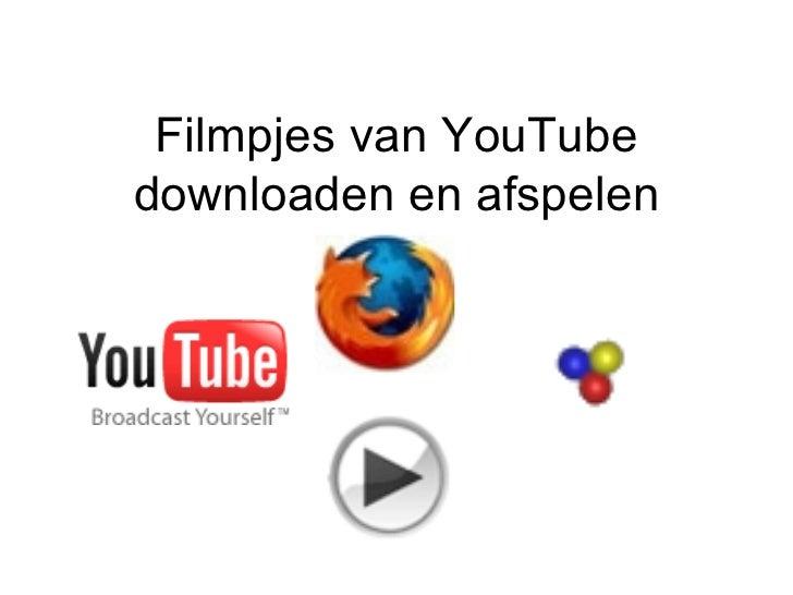 Filmpjes van YouTube downloaden en afspelen
