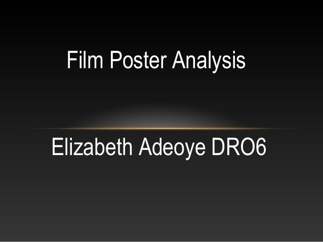 Film Poster AnalysisElizabeth Adeoye DRO6