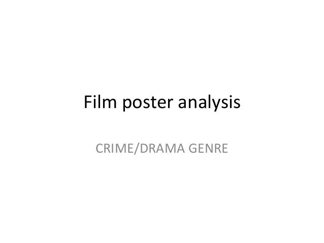 Film poster analysis CRIME/DRAMA GENRE