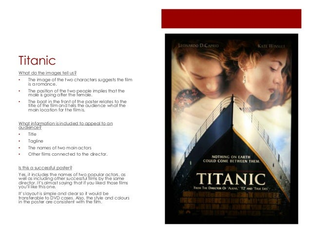 titanic movie analysis Titanic's summary leave a reply  if the film titanic would have followed a different presentation style, it wouldn't have made a great story in my opinion it was great to see the story told by a person that experienced being on the ship and living this tragedy also going back in forth in time is what made it so appealing.
