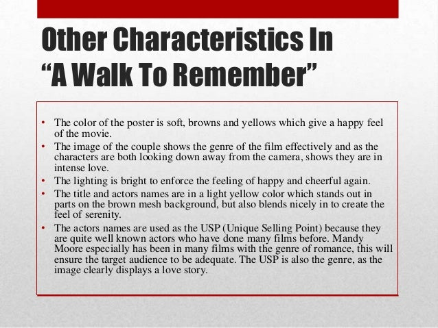 analysis of a walk to remember In writing about literature or any specific text, you will strengthen your discussion if you offer specific passages from the text as evidence rather than simply dropping in quotations and expecting their significance and relevance to your argument to be self-evident, you need to provide sufficient analysis of the passage.