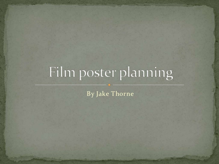 By Jake Thorne<br />Film poster planning<br />