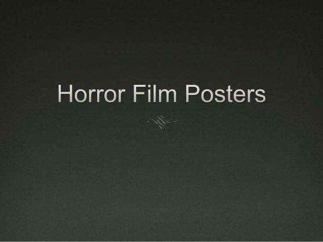 Conventions of a Horror           Poster? Horror posters can go against the conventions of a  basic film poster. They wi...