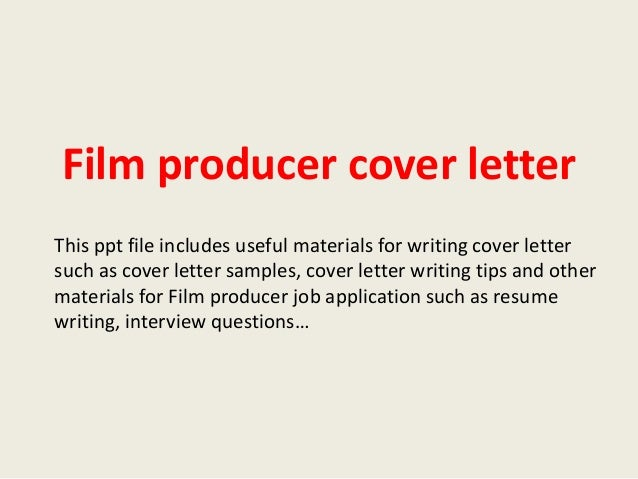 Film Producer Cover Letter This Ppt File Includes Useful Materials For  Writing Cover Letter Such As ...