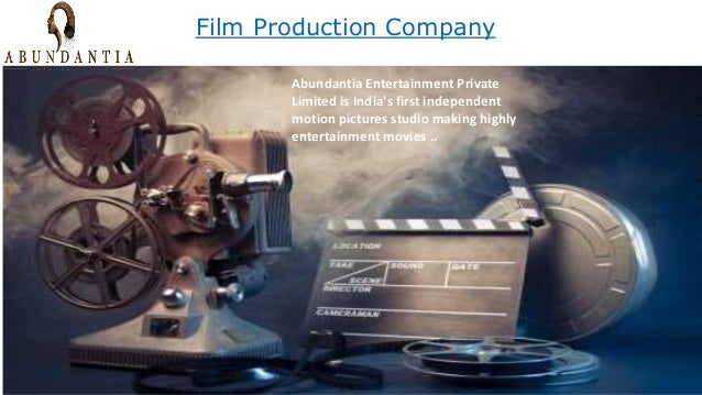Film Production Company Abundantia Entertainment Private Limited is India's first independent motion pictures studio makin...
